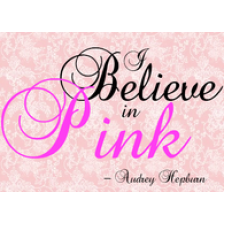 Belive in pink